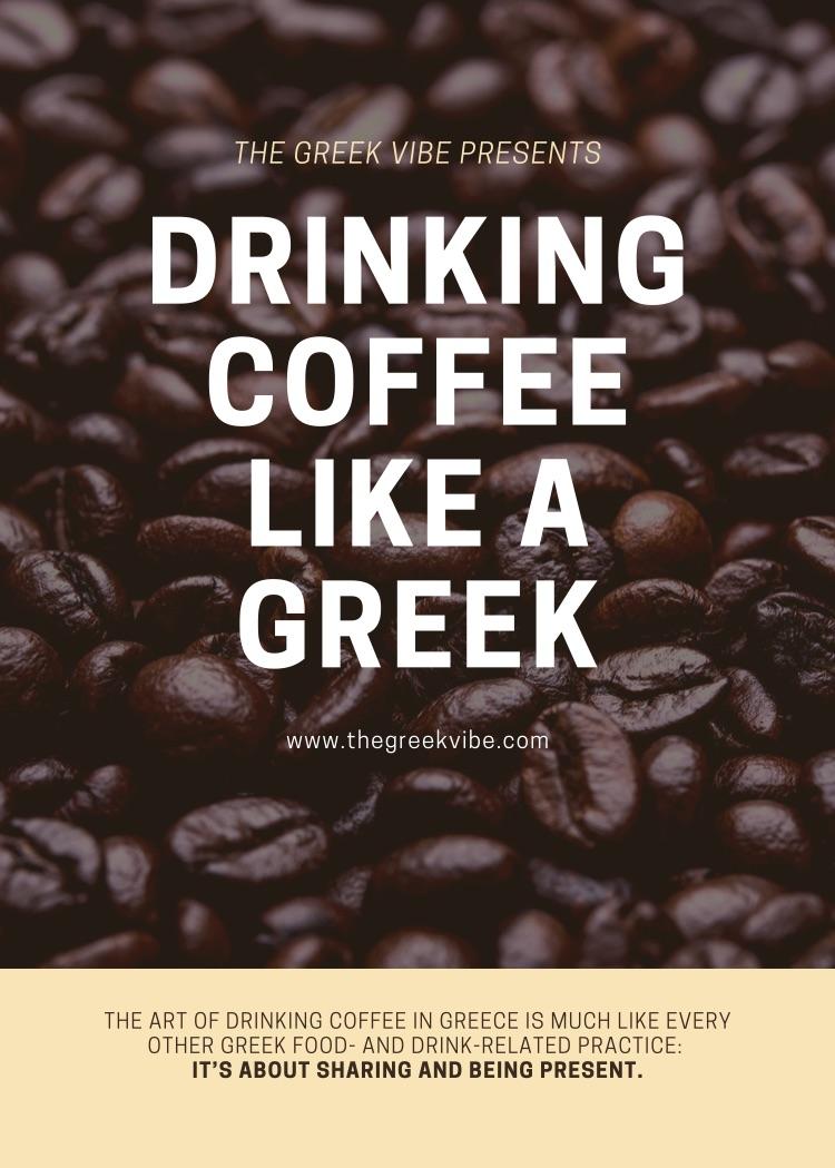 How to Enjoy Coffee Like a Greek